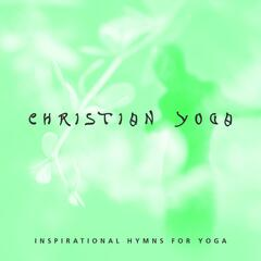 Christian Yoga (Inspirational Hymns for Yoga)
