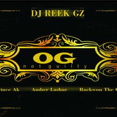 OG Not Guilty (feat. Prince Ak, Amber Lashae & Raekwon the Chef)