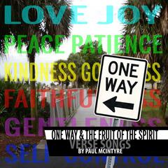 One Way & the Fruit of the Spirit