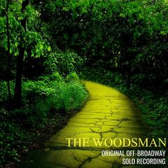 The Woodsman (Original Off-Broadway Solo Recording)