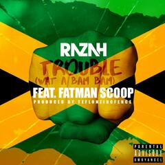 Trouble (What a Bambam) [feat. Fatman Scoop]