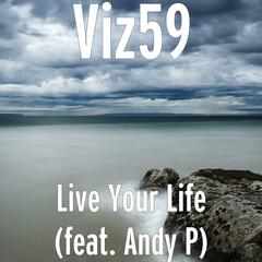 Live Your Life (feat. Andy P)