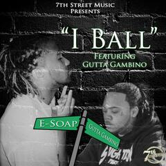I Ball (feat. Gutta Gambino)