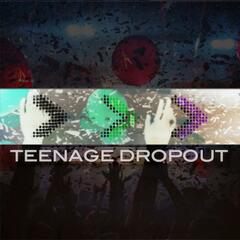 Teenage Dropout
