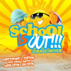 School Is Out! (Summer Anthem) [feat. Landon Clifton & Jeni Clifton]