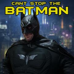 Can't Stop the Batman (feat. HeroPlay)