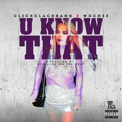 U Know That (feat. Wochee)