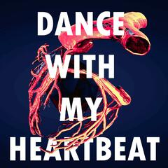 Dance With My Heartbeat