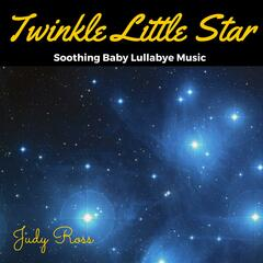 Twinkle Little Star: Soothing Baby Lullabye Music