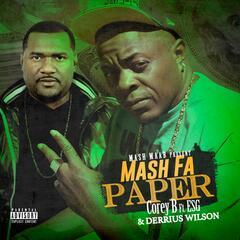 Mash Fa Paper (feat. Esg & Derrius Wilson)