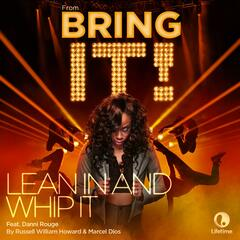"Lean in and Whip It (From the Original TV Series ""Bring It!"") [feat. Danni Rouge]"
