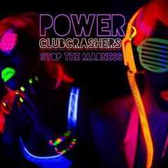 Power Stop the Madnes