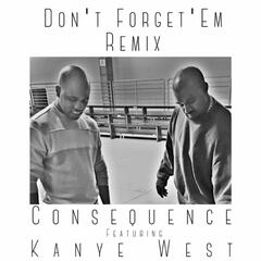 Don't Forget 'Em (Remix) [feat. Kanye West]