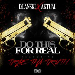 Do This for Real (feat. Trae tha Truth)