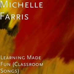 Learning Made Fun (Classroom Songs)