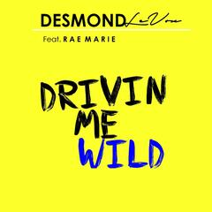 Drivin Me Wild (feat. Rae Marie)