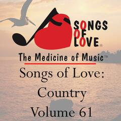Songs of Love: Country, Vol. 61