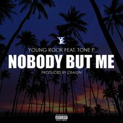 Nobody but Me (feat. Tone P)