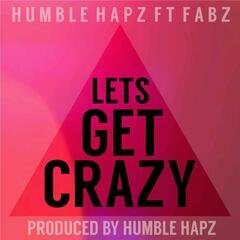 Lets Get Crazy (feat. Fabz)