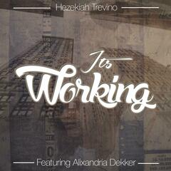 It's Working (feat. Alixandria Dekker)