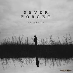 Never Forget (feat. L8tyd)