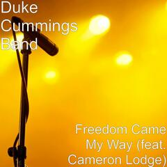 Freedom Came My Way (feat. Cameron Lodge)