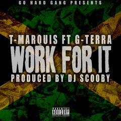 Work for It (feat. G-Terra)