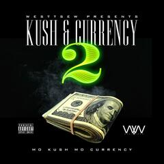 Kush & Currency 2