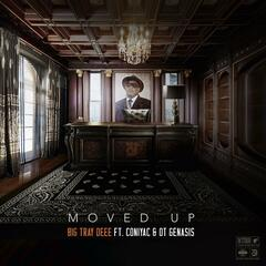 Moved up!! (feat. Coniyac & O.T. Genasis)