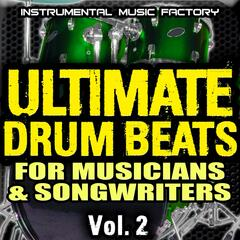 Ultimate Drum Beats for Musicians & Songwriters, Vol. 2