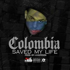 Colombia Saved My Life