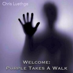 Welcome: Purple Takes a Walk