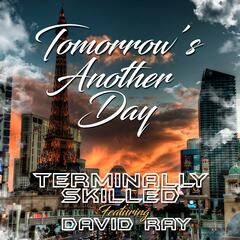 Tomorrow's Another Day (feat. David Ray)
