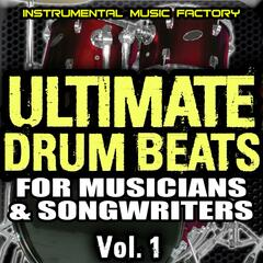 Ultimate Drum Beats for Musicians & Songwriters, Vol. 1