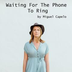 Waiting for the Phone to Ring