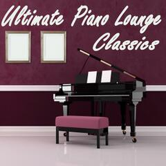 Ultimate Piano Lounge Classics