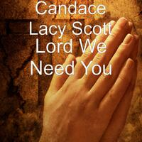 Lord We Need You