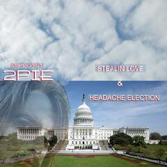 Stealin' Love / Headache Election
