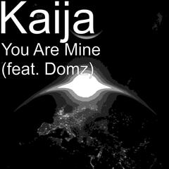 You Are Mine (feat. Domz)