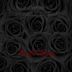Dead Rose (feat. Domonique Dajerae')