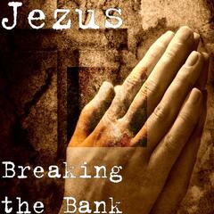 Breaking the Bank