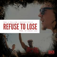 Refuse to Lose (feat. Buffalo Stille)