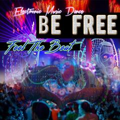 Be Free Feel the Beat