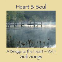 A Bridge to the Heart, Vol. 1: Sufi Songs