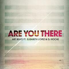 Are You There (feat. Elisabeth Lopez & DJ Roche)