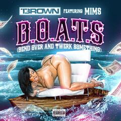 B.O.A.T.S  (Bend Over And Twerk Something)