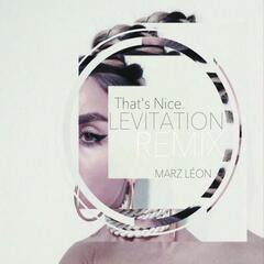 Levitation (Remix) [feat. That's Nice]