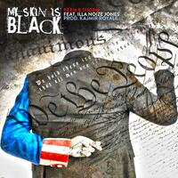 My Skin Is Black (feat. Illa Noize Jones)