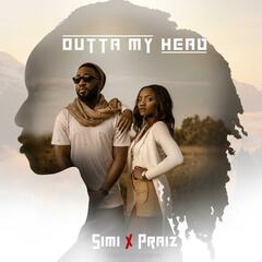 Outta My Head (feat. Praiz)
