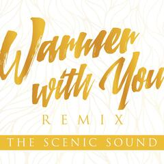 Warmer With You (Remix)